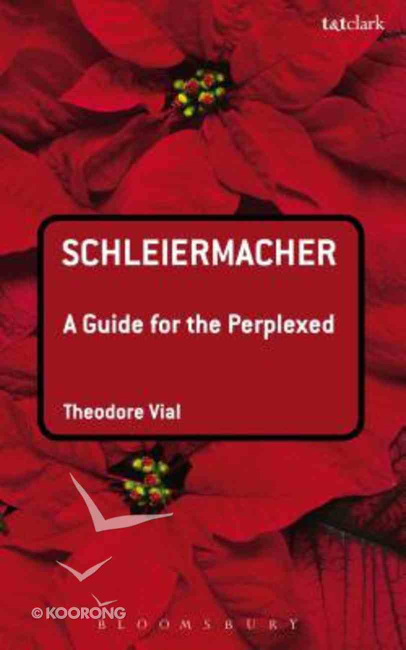 Schleiermacher (Guides For The Perplexed Series) Paperback