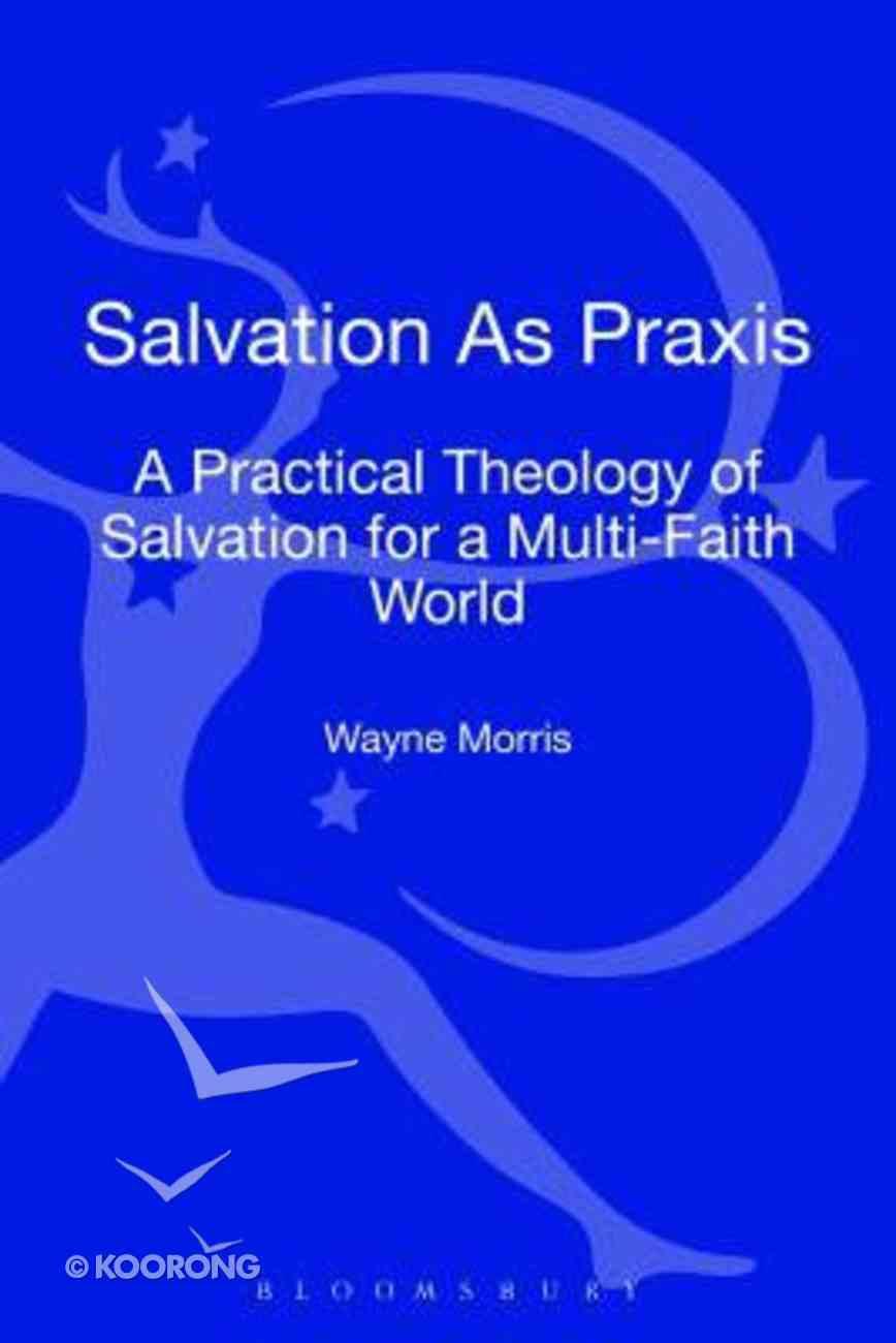 Salvation as Praxis Hardback