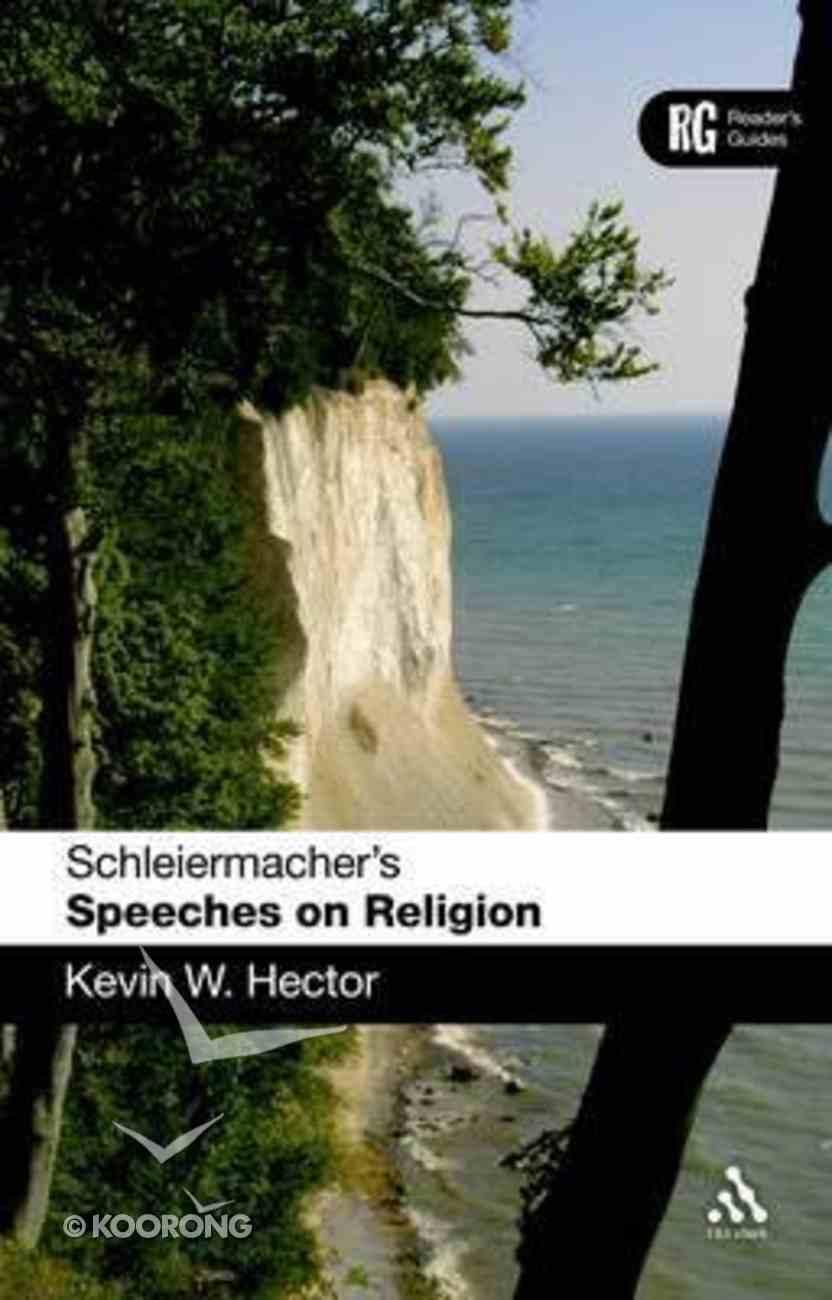Schleiermacher's Speeches on Religion (Readers Guide Series) Paperback