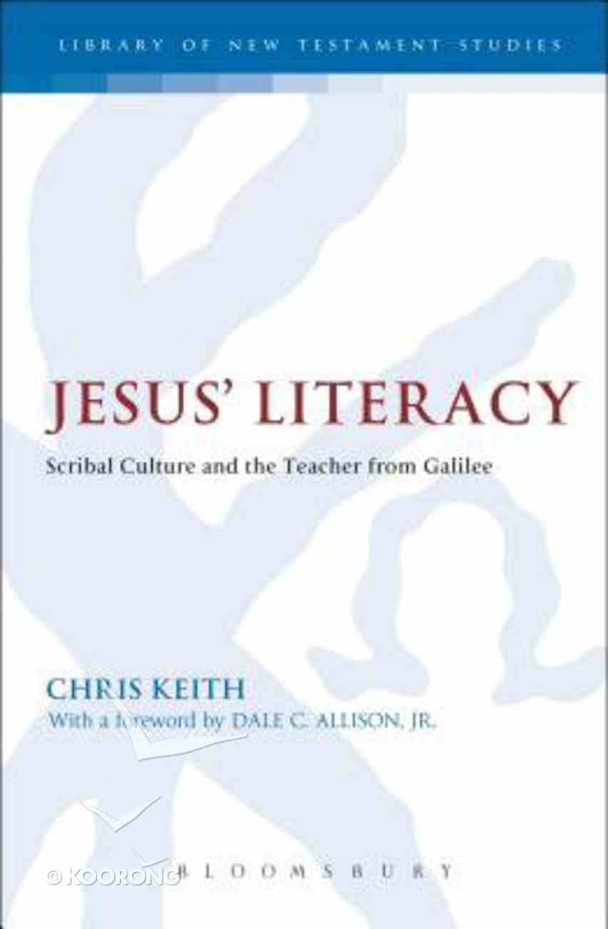 Jesus' Literacy (Library Of New Testament Studies Series) Paperback