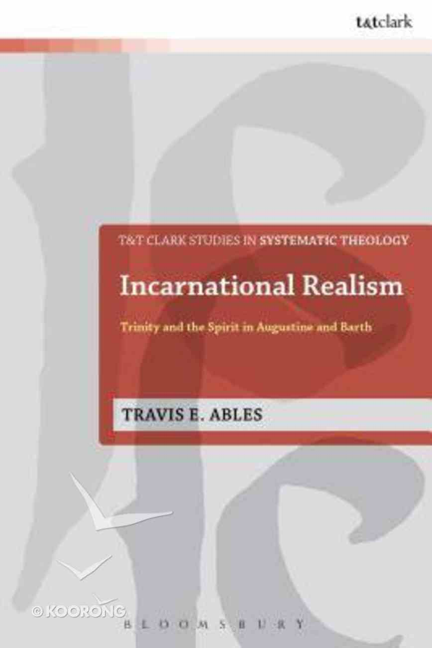 Incarnational Realism (T&t Clark Studies In Systematic Theology Series) Hardback