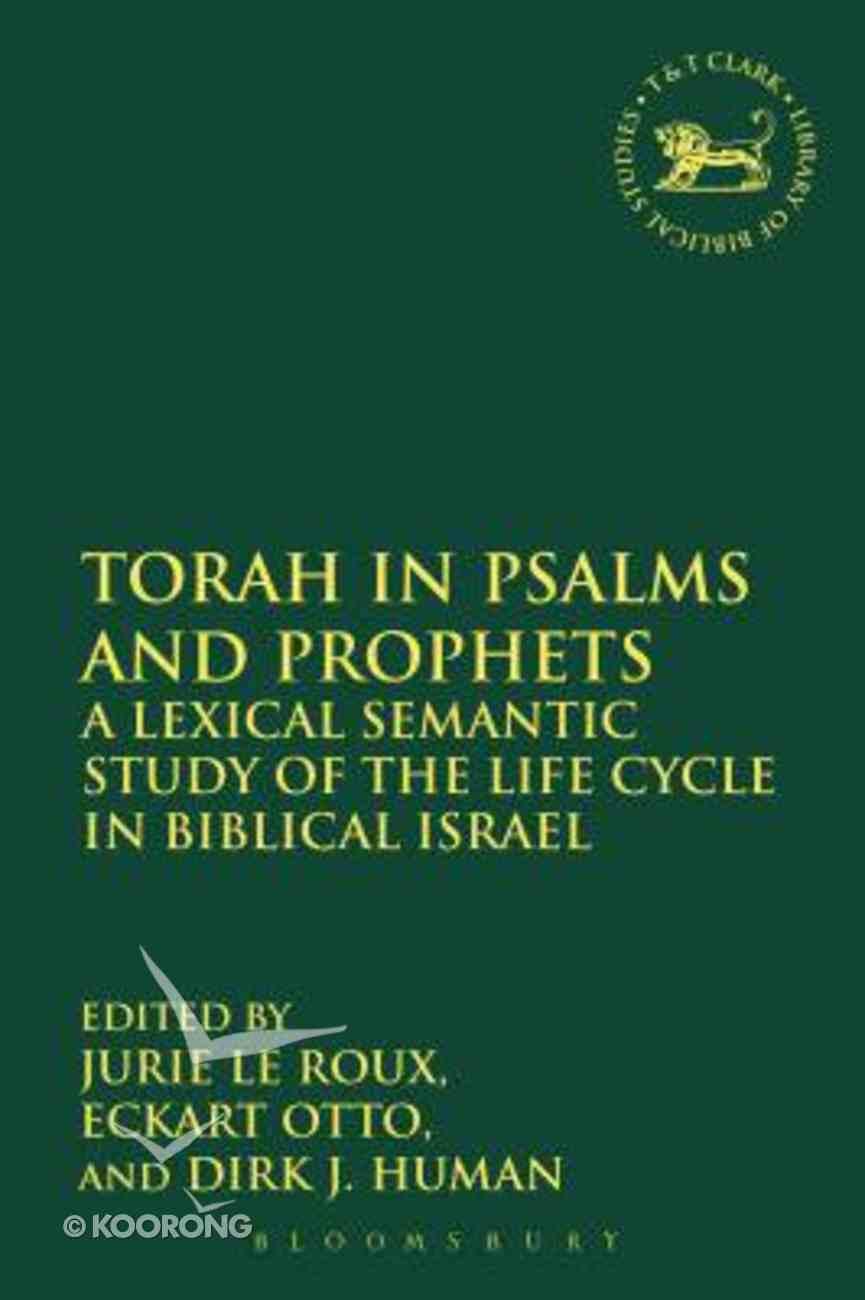 Torah in Psalms and Prophets (Library Of Hebrew Bible/old Testament Studies Series) Hardback