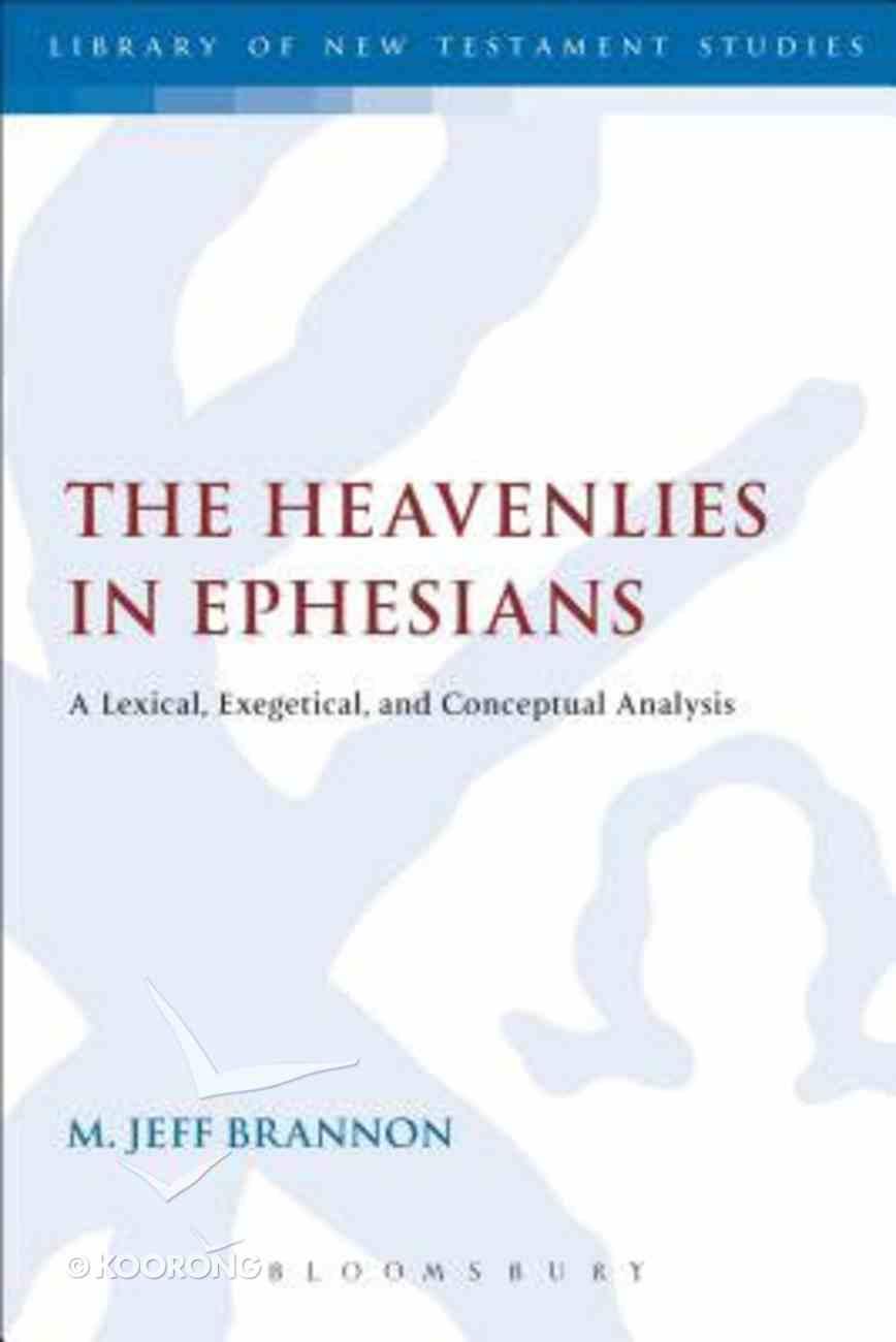 The Heavenlies in Ephesians (Library Of New Testament Studies Series) Paperback