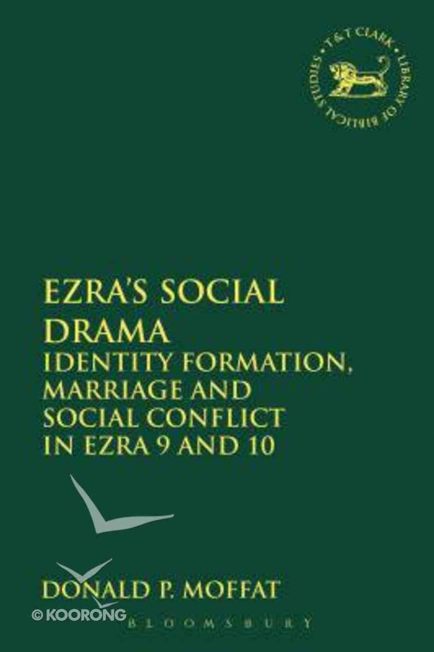 Ezra's Social Drama (Library Of Hebrew Bible/old Testament Studies Series) Hardback