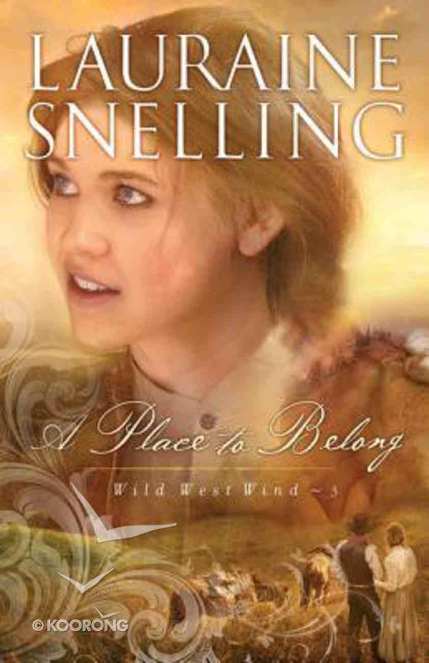 A Place to Belong (#03 in Wild West Wind Series) Paperback