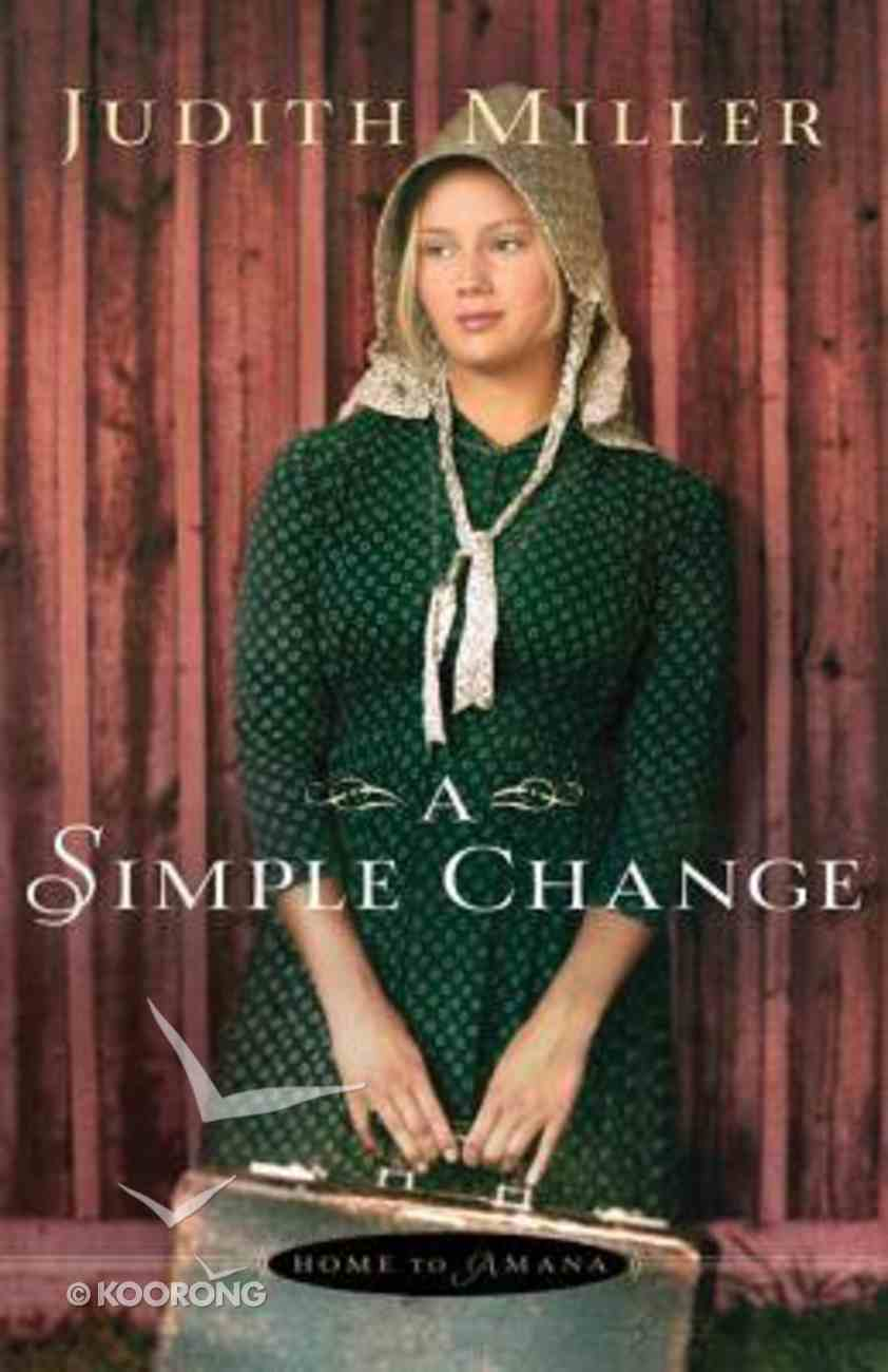 A Simple Change (#02 in Home To Amana Series) Paperback