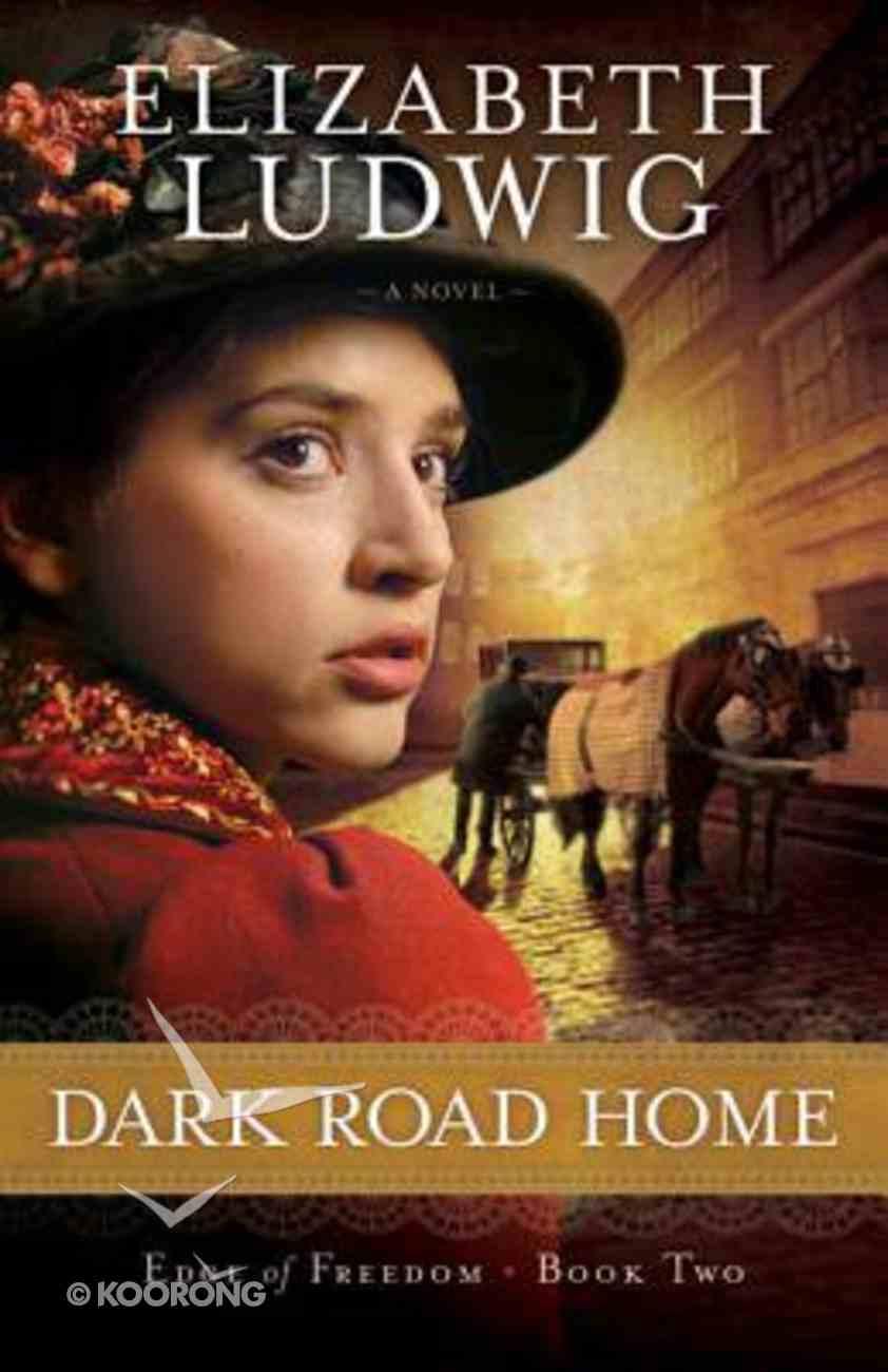 Dark Road Home (#02 in Edge Of Freedom Series) Paperback
