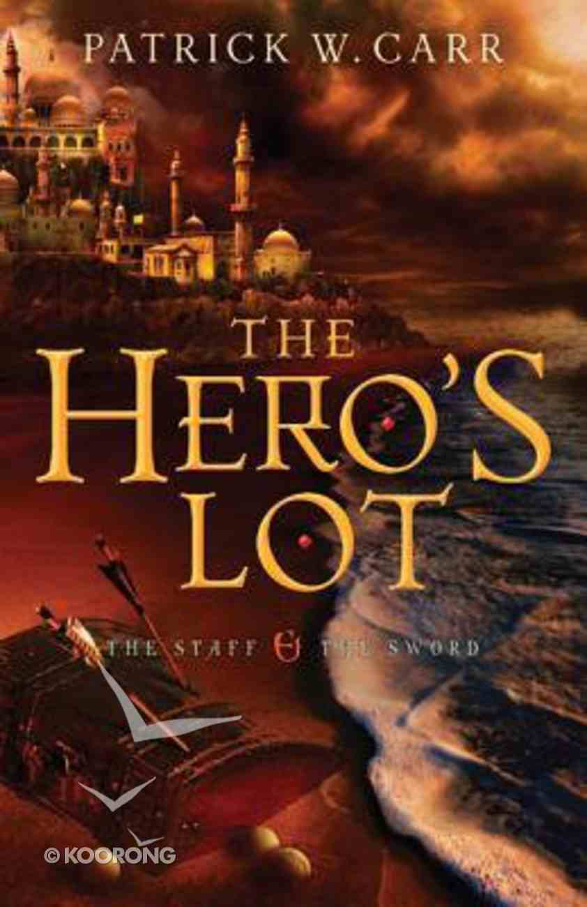 The Hero's Lot (#02 in The Staff And The Sword Series) Paperback