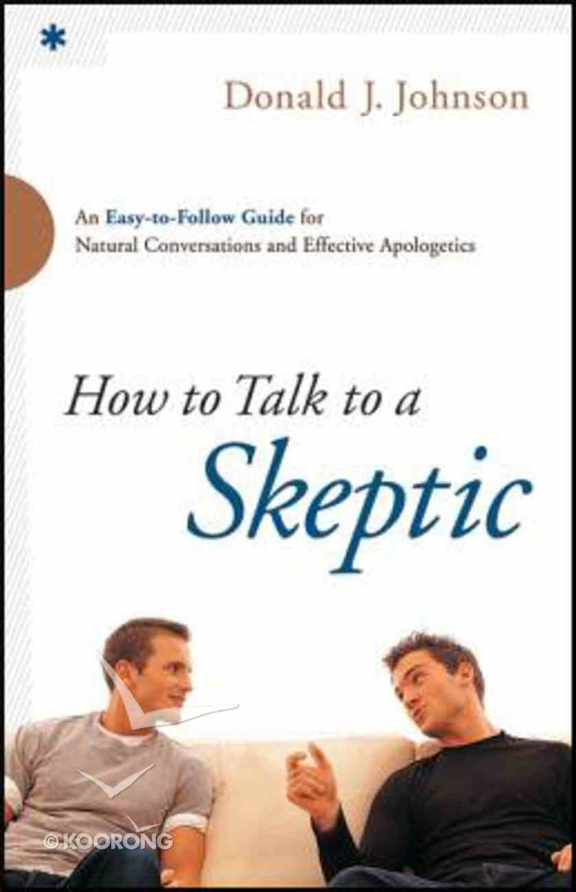 How to Talk to a Skeptic Paperback