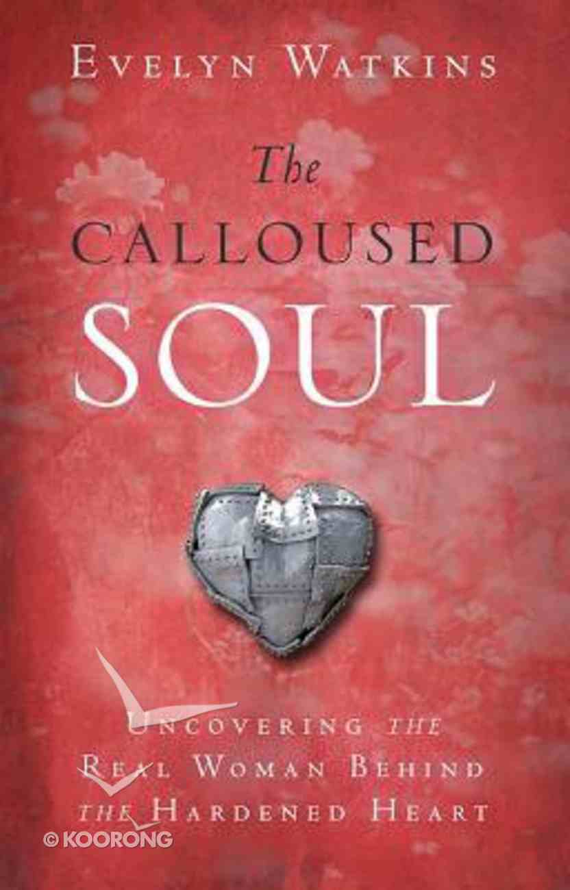 The Calloused Soul Paperback