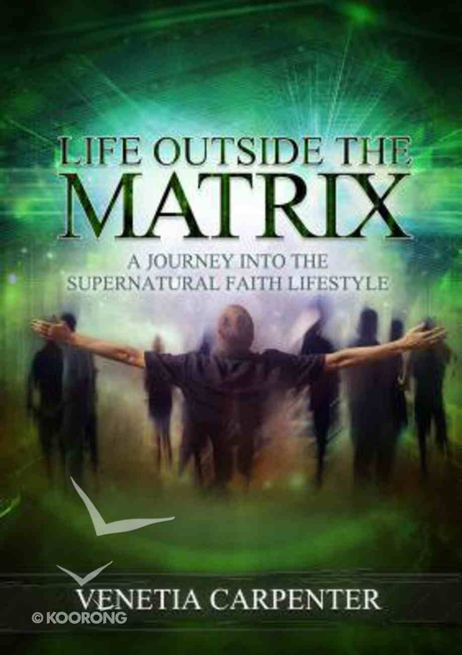 Life Outside the Matrix Paperback