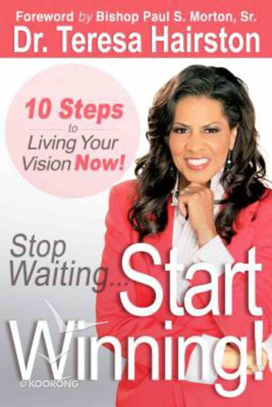 Stop Waiting... Start Winning! Paperback