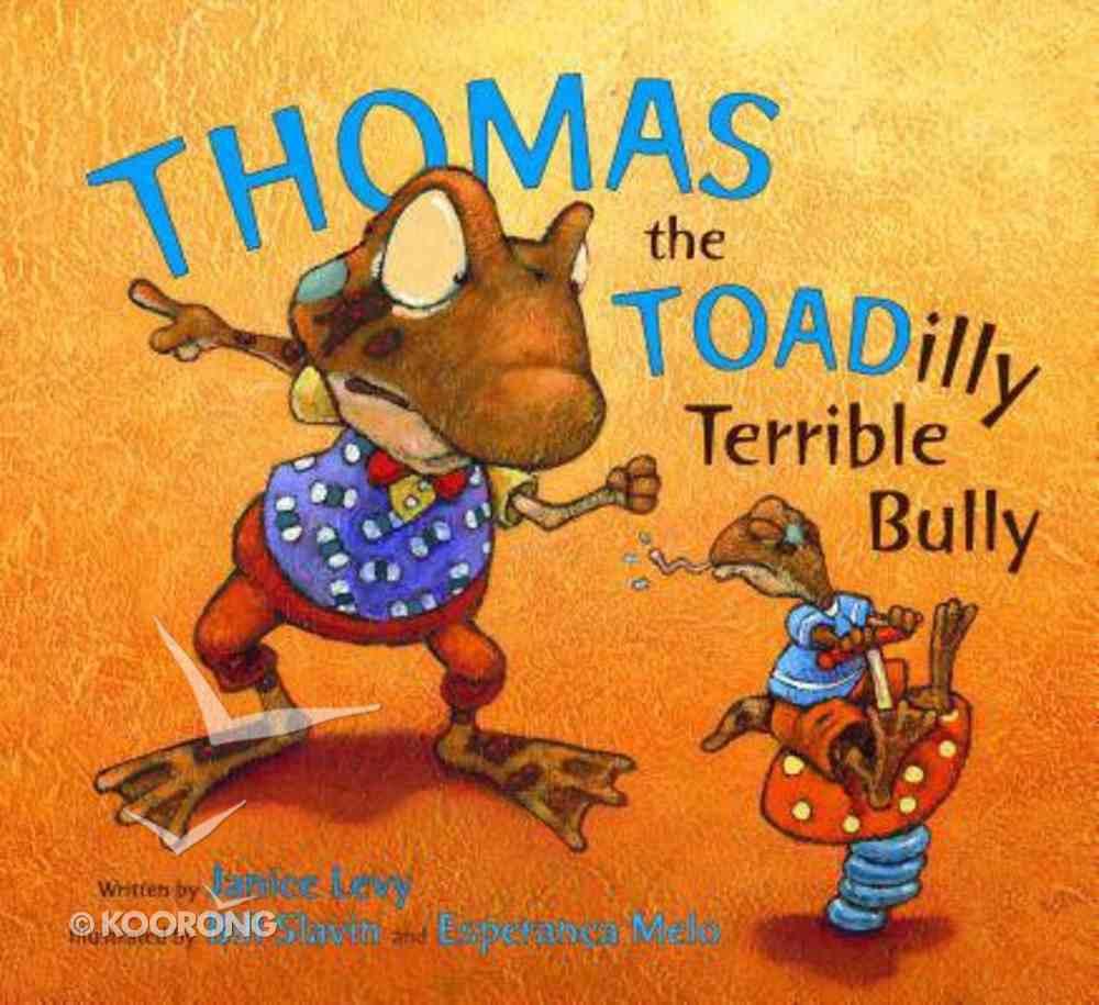 Thomas the Toadilly Terrible Bully Hardback