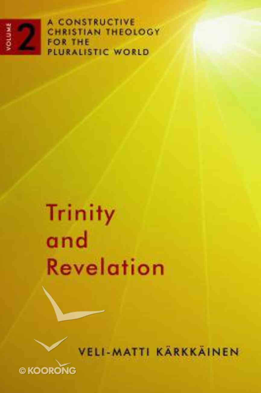 Trinity and Revelation (A Constructive Christian Theology For The Pluralistic World Series) Paperback