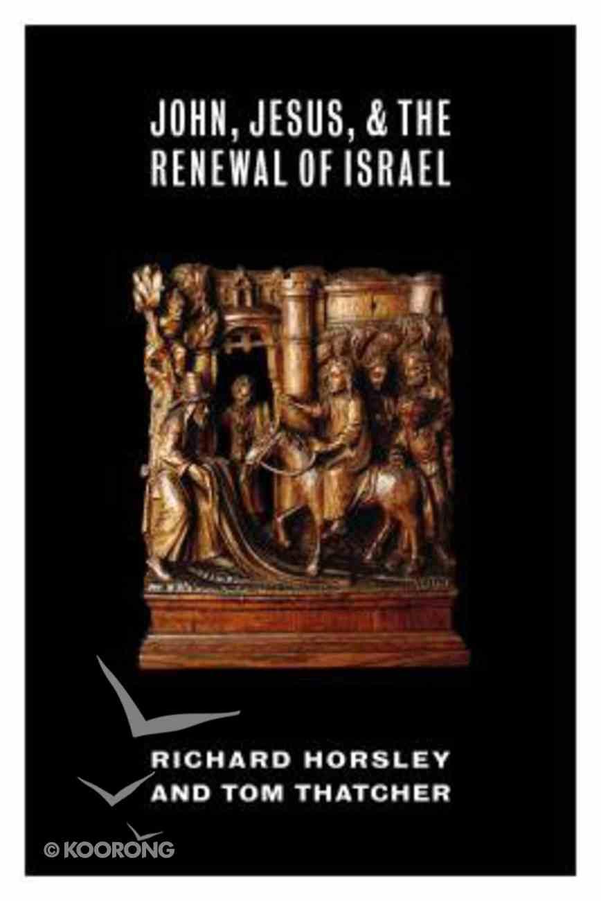 John, Jesus, and the Renewal of Israel Paperback