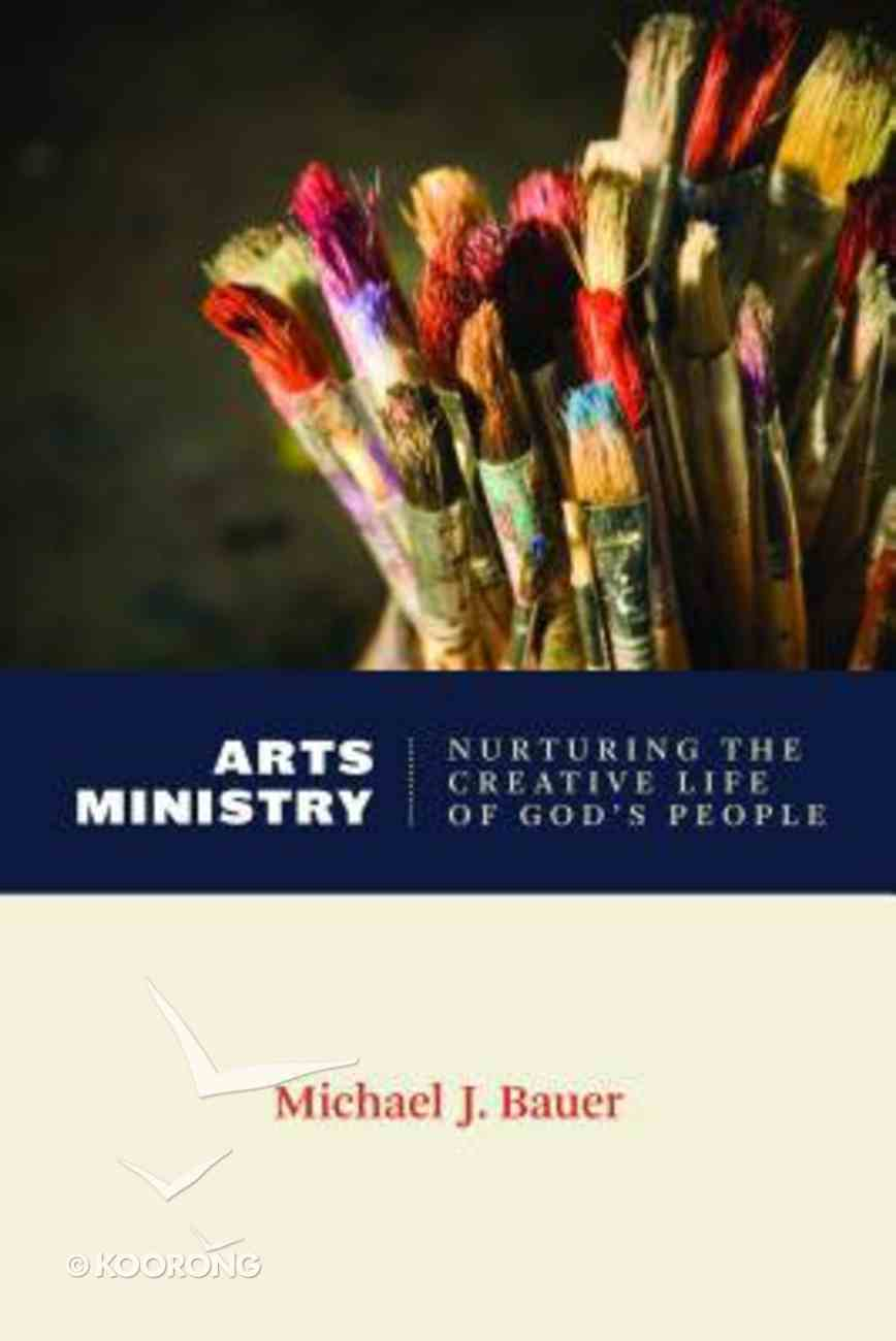 Art Ministry: Nurturing the Creative Life of God's People (Calvin Institute Of Christian Worship Liturgical Studies Series) Paperback