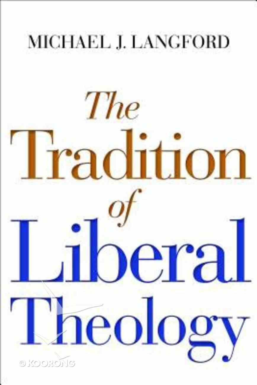 The Tradition of Liberal Theology Paperback
