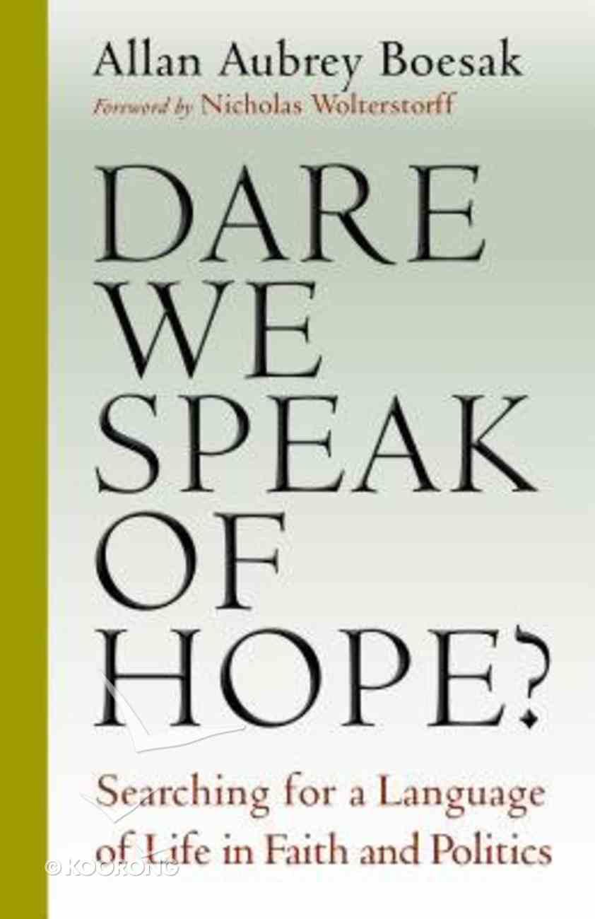 Dare We Speak of Hope? Paperback