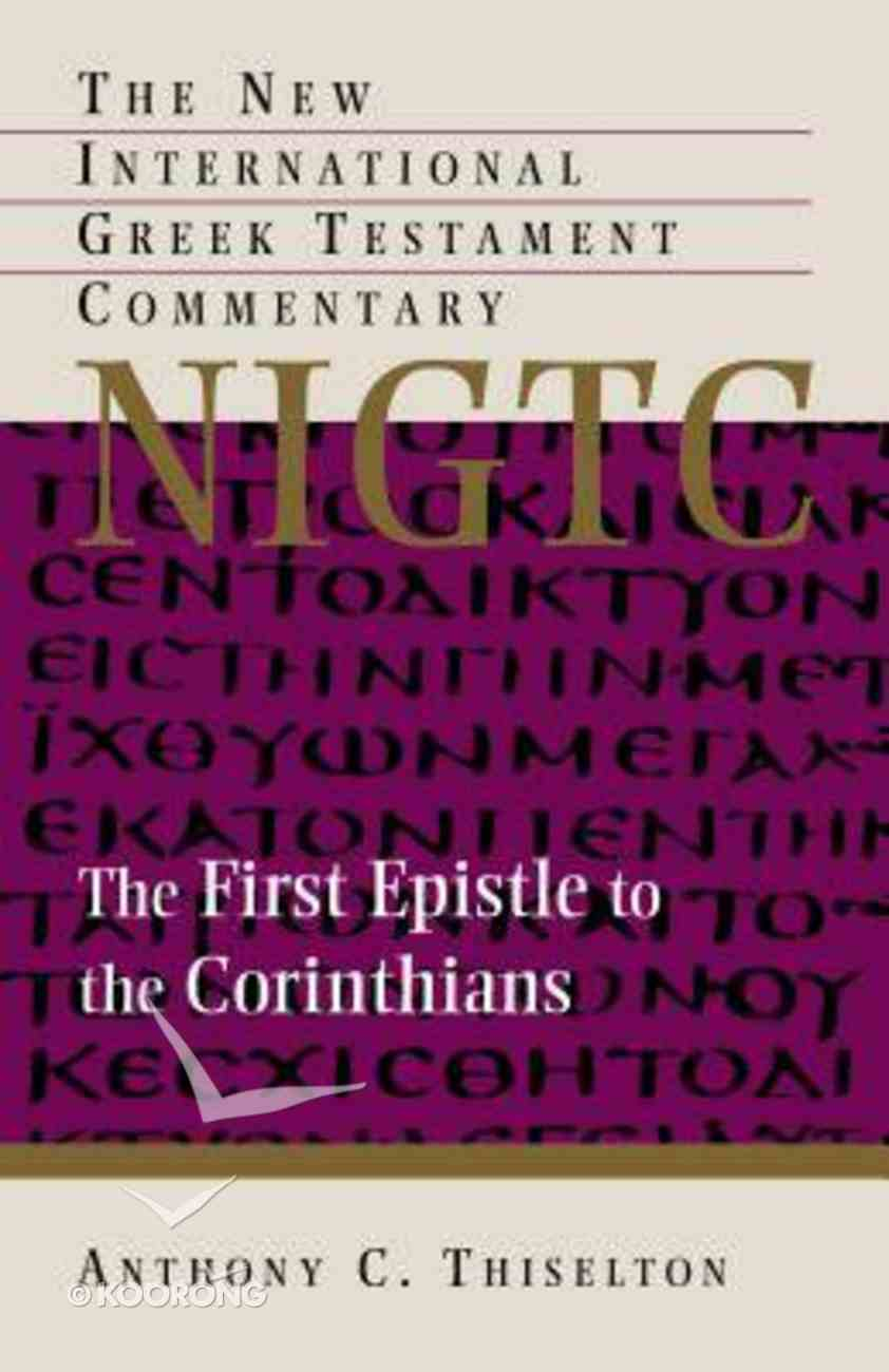 The First Epistle to the Corinthians (New International Greek Testament Commentary Series) Paperback