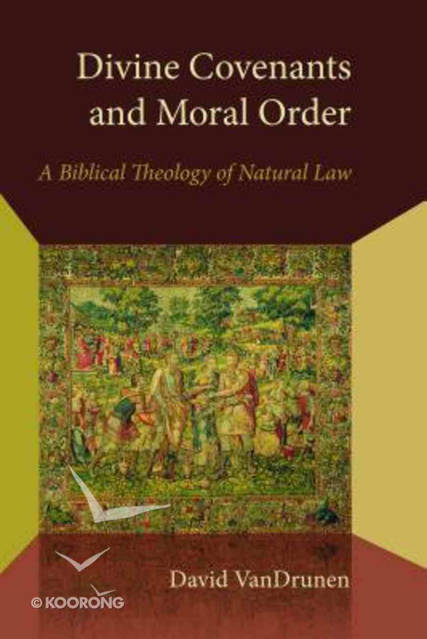Divine Covenants and Moral Order Paperback