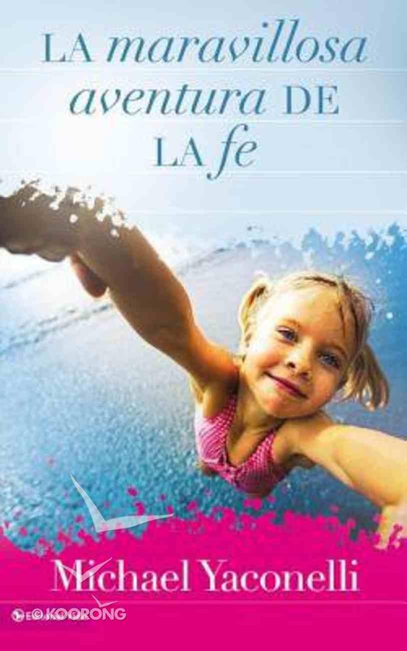 La Maravillosa Aventura De La Fe (The Wonderful Adventure Of Faith) Paperback