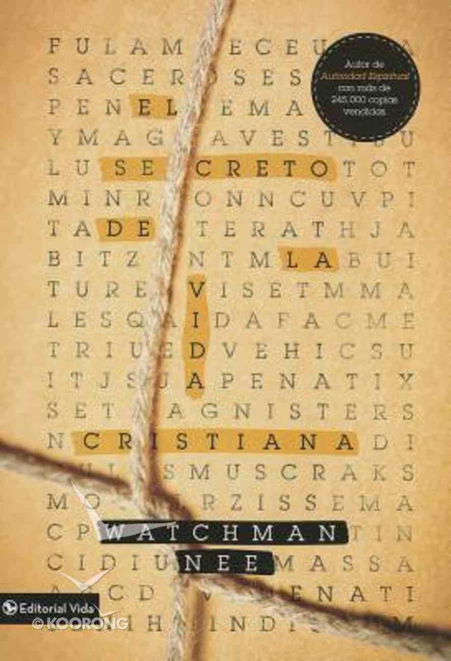 El Secreto De La Vida Cristiana (Secret Of The Christian) Paperback