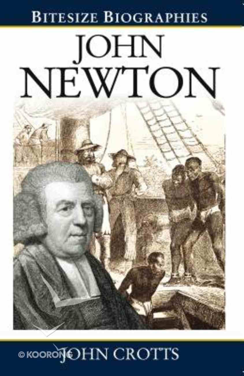 John Newton (Bitesize Biographies Series) Paperback