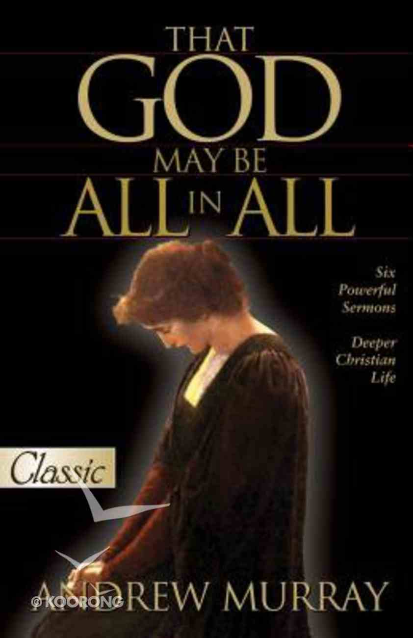 That God May Be All in All (Pure Gold Classics Series) Paperback