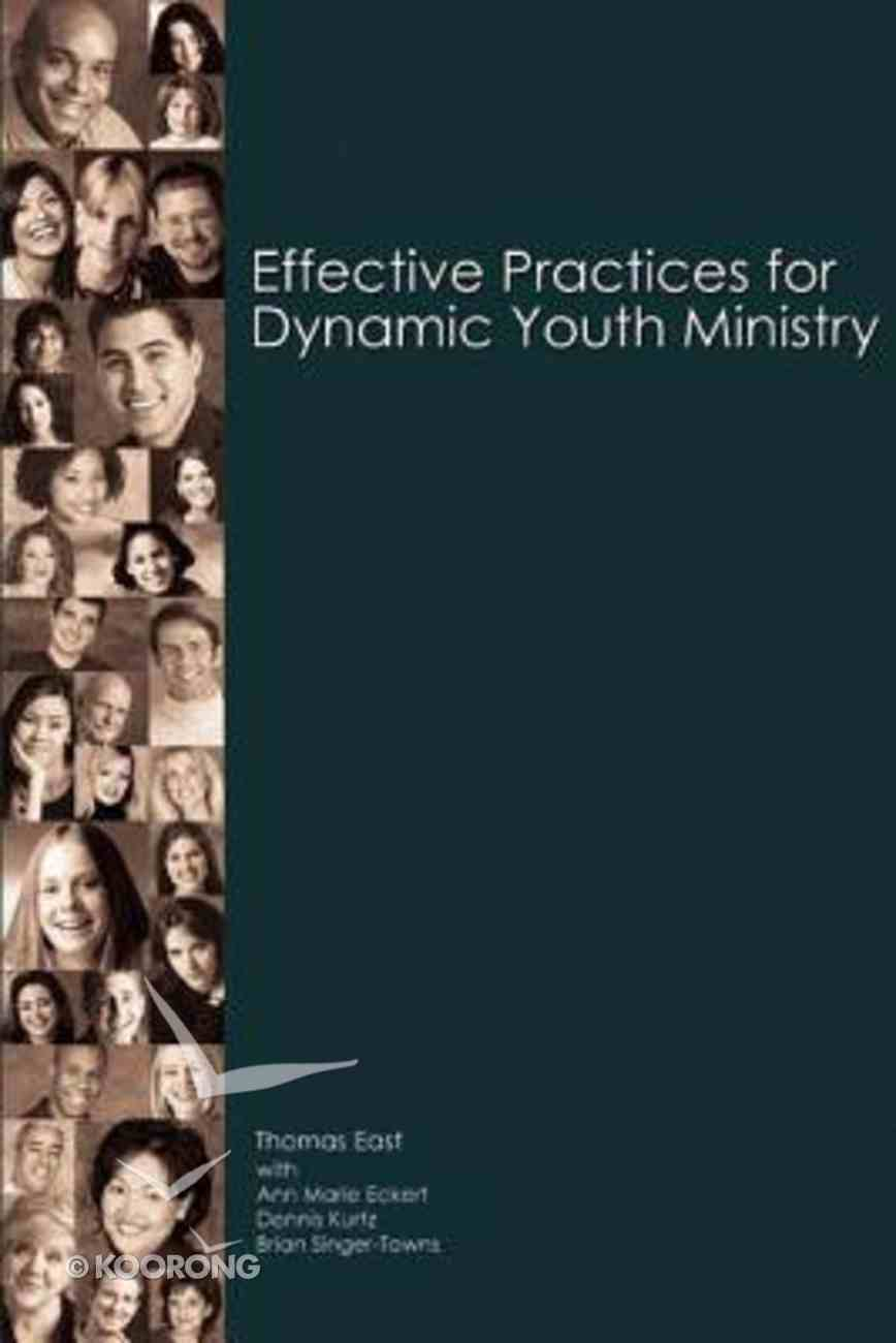 Effective Practices For Dynamic Youth Ministry Paperback