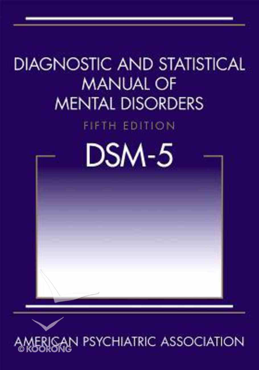 Dsm-5 Diagnostic and Statistical Manual of Mental Disorders, Fifth Edition (Dsm-5(Tm) Paperback