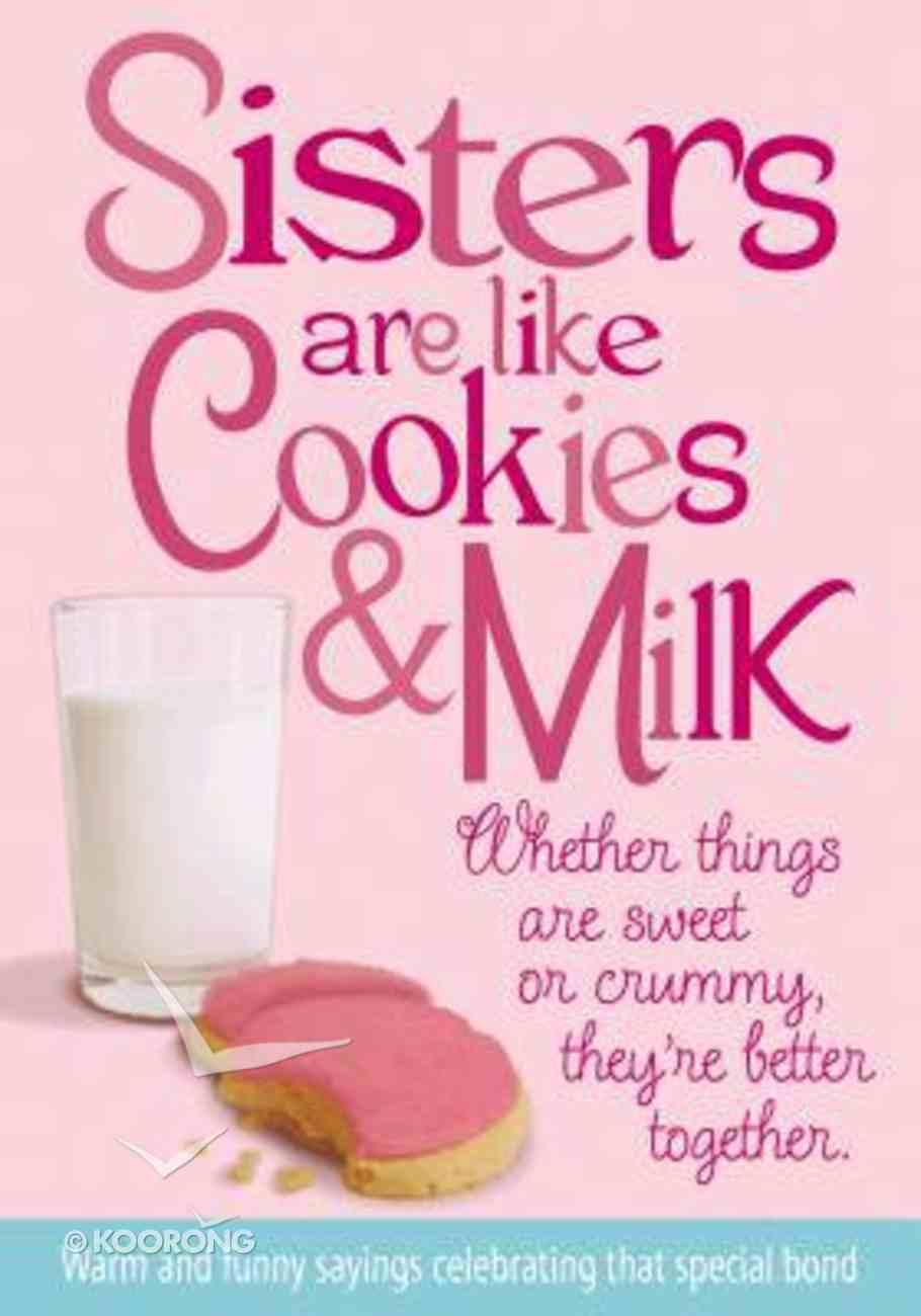 Sisters Are Like Cookies & Milk Paperback