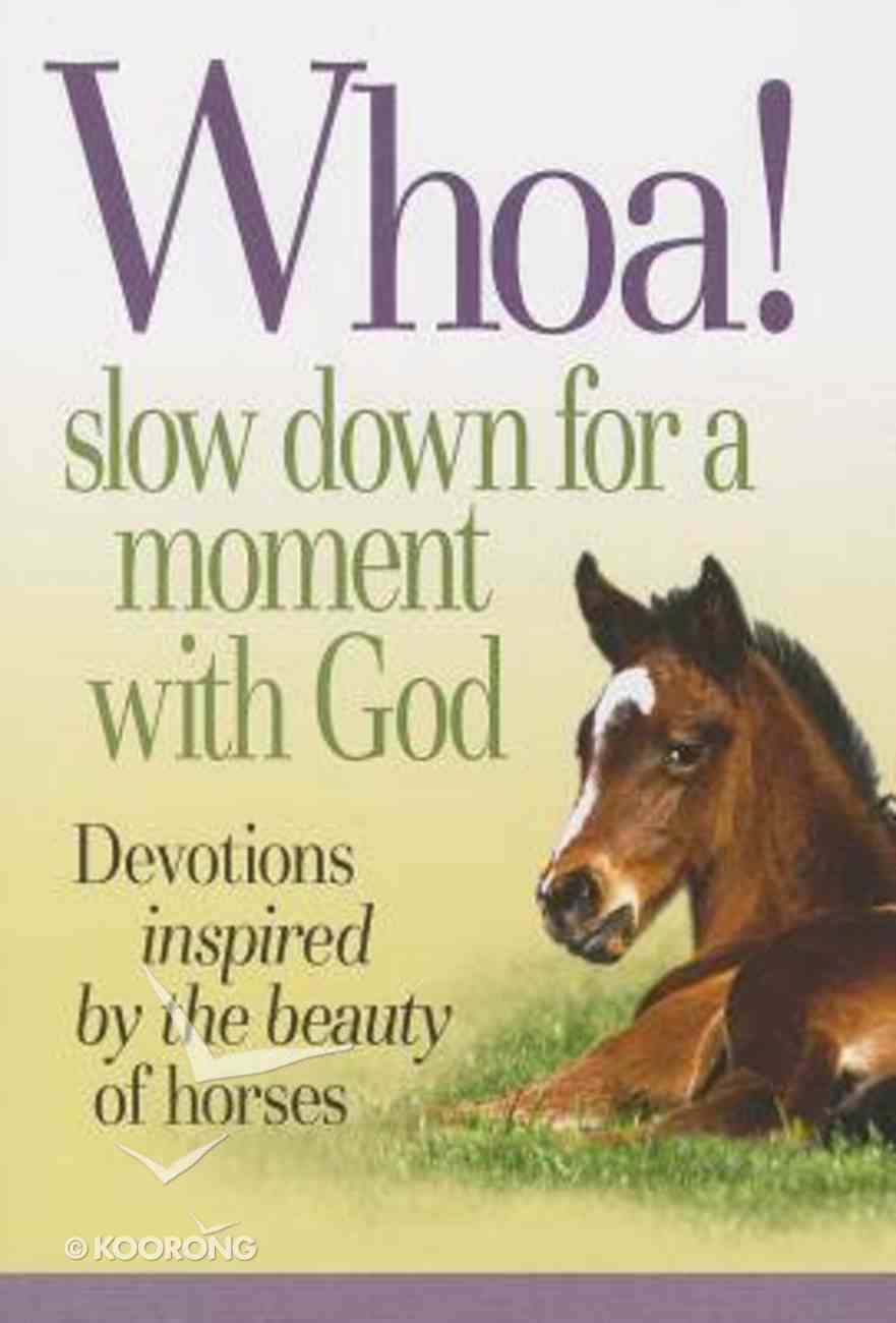 Whoa! Slow Down For a Quiet Moment With God Paperback