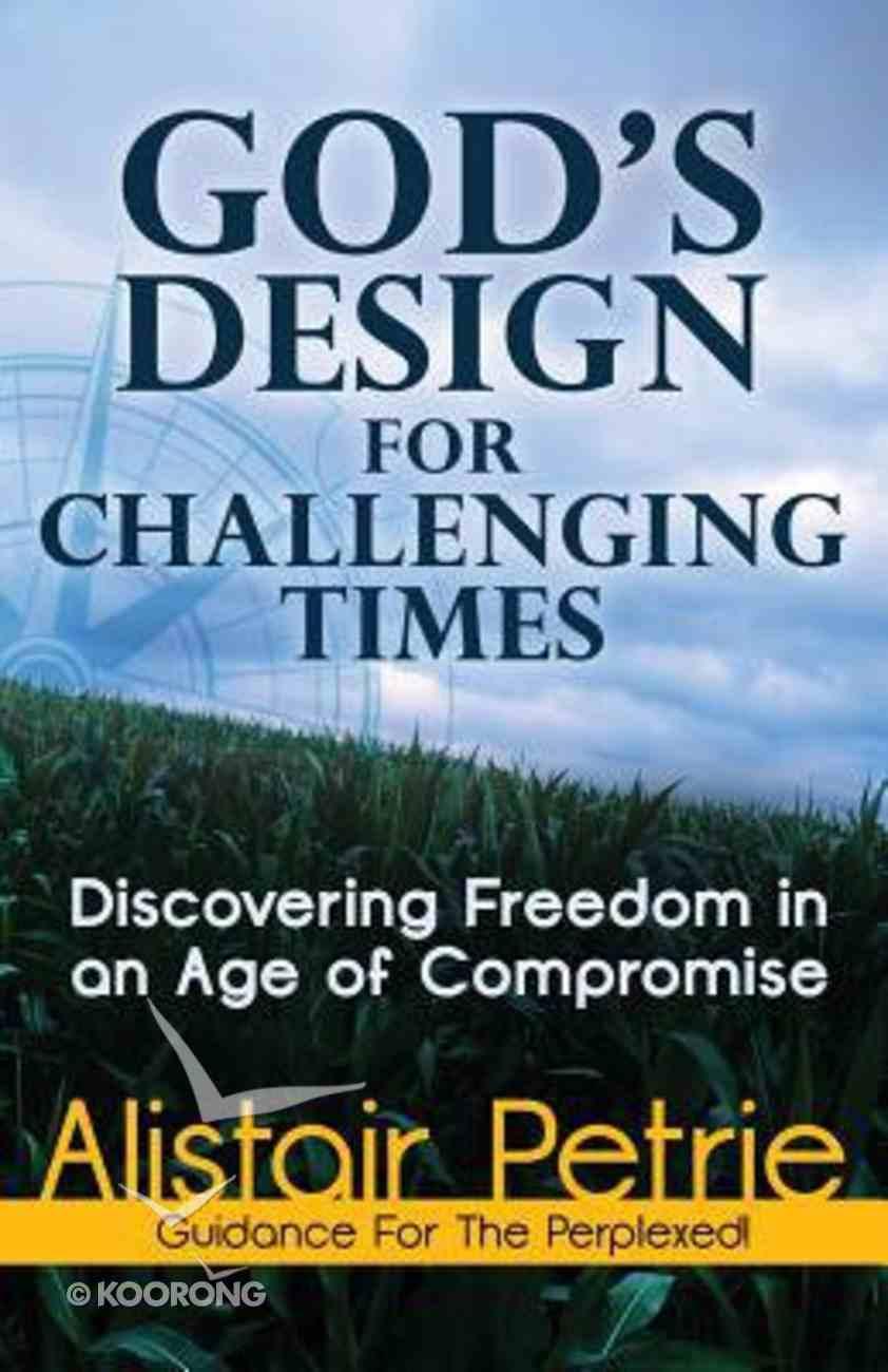 God's Design For Challenging Times Paperback