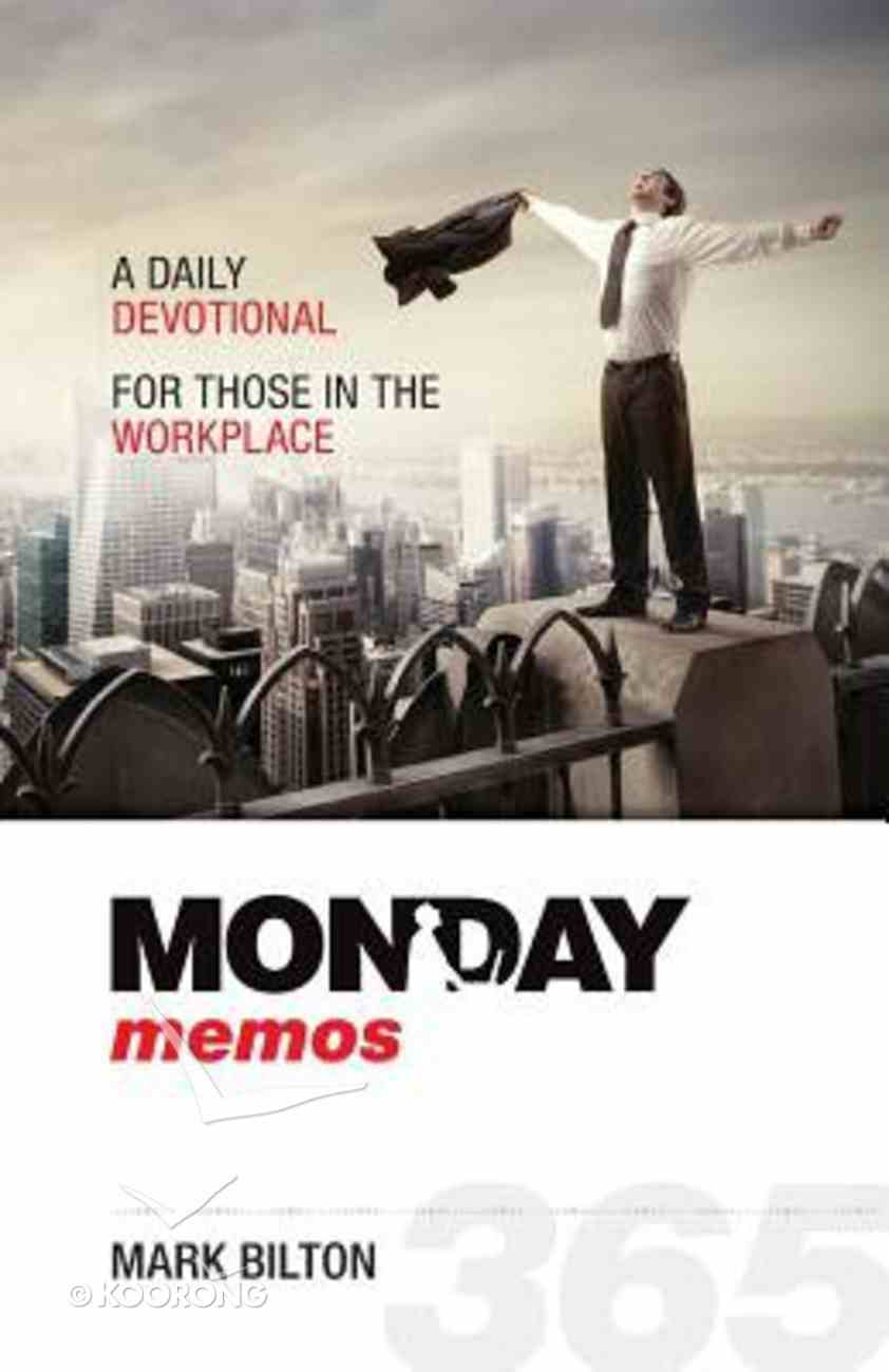 Monday Memos: A Daily Devotional For Those in the Workplace Paperback