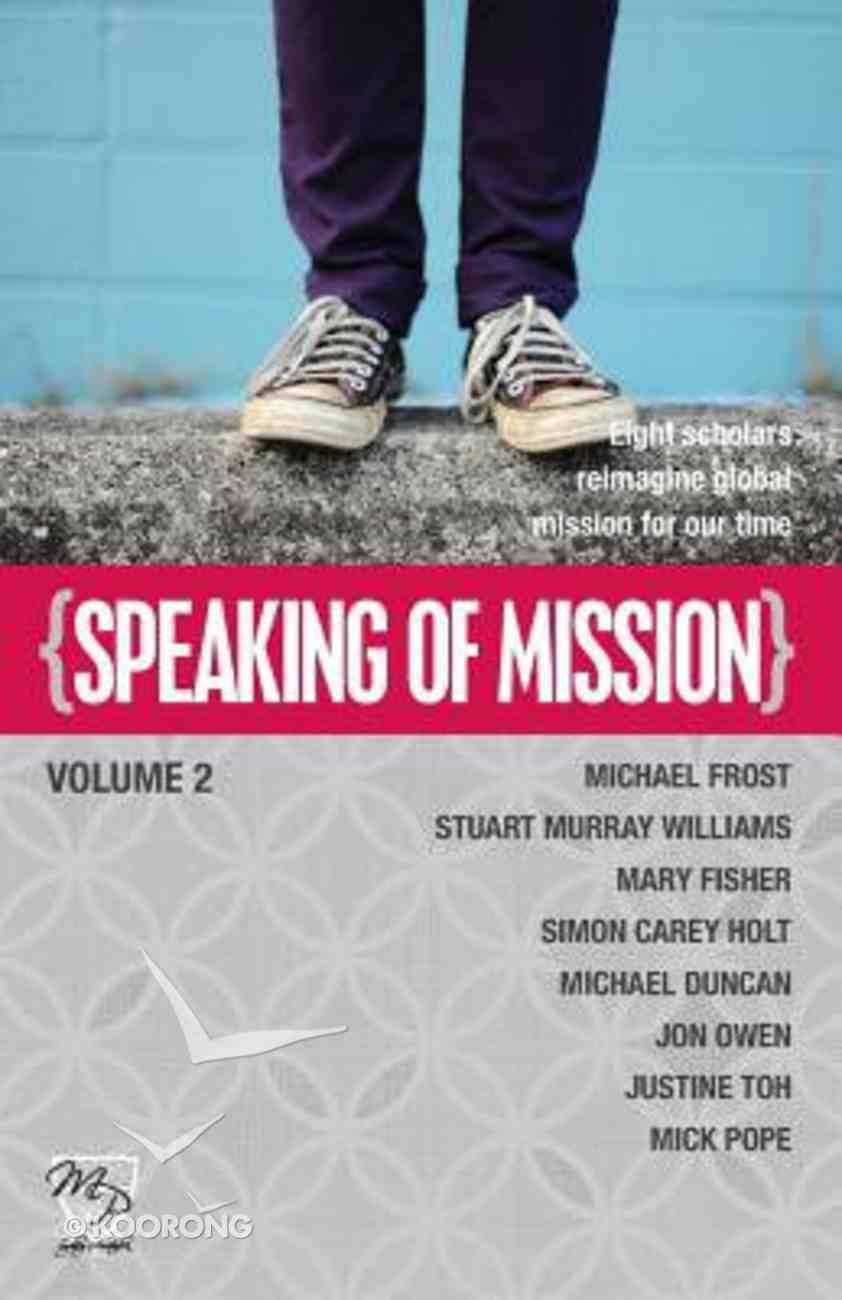 Speaking of Mission Volume 2 Paperback