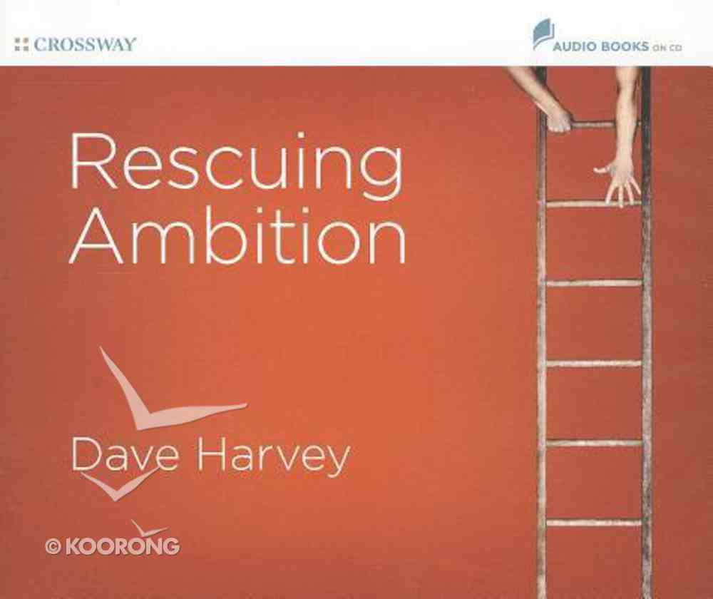 Rescuing Ambition (7 Cds, Unabridged) CD