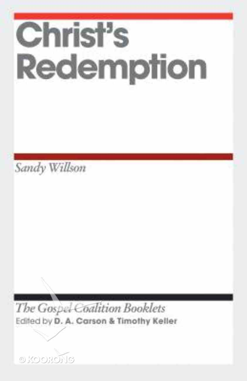 Christ's Redemption (Gospel Coalition Booklets Series) Booklet