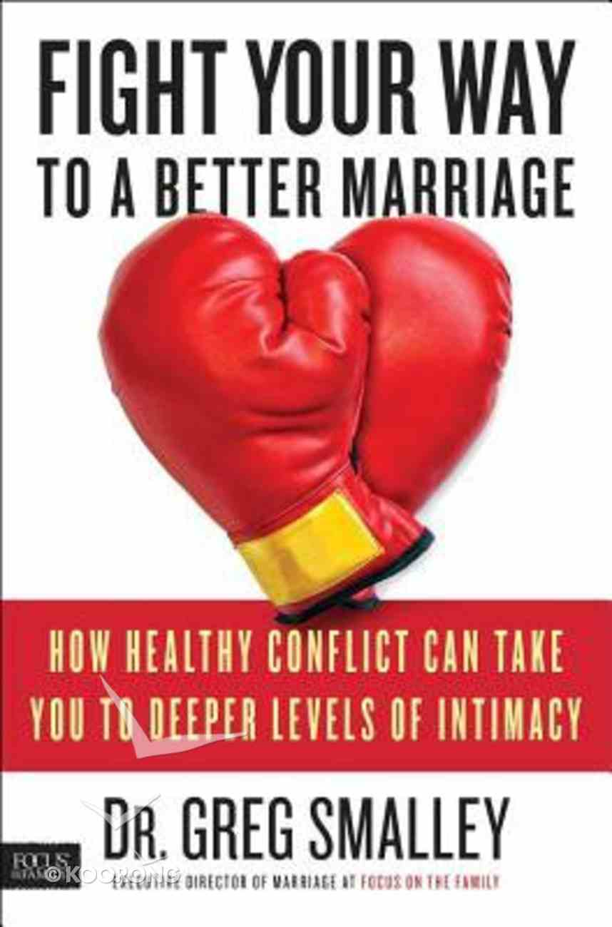 Fight Your Way to a Better Marriage Paperback