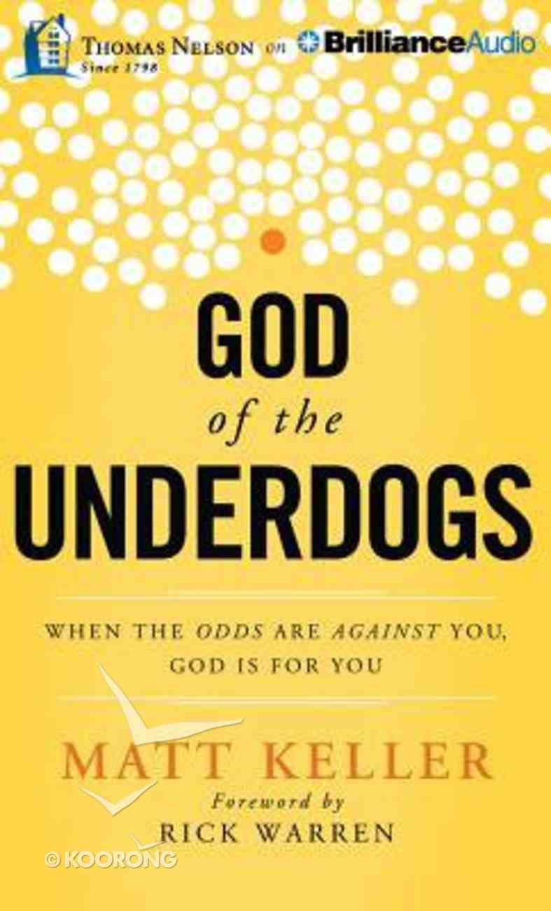God of the Underdogs: When the Odds Are Against You, God is For You (Unabridged, 8 Cds) CD