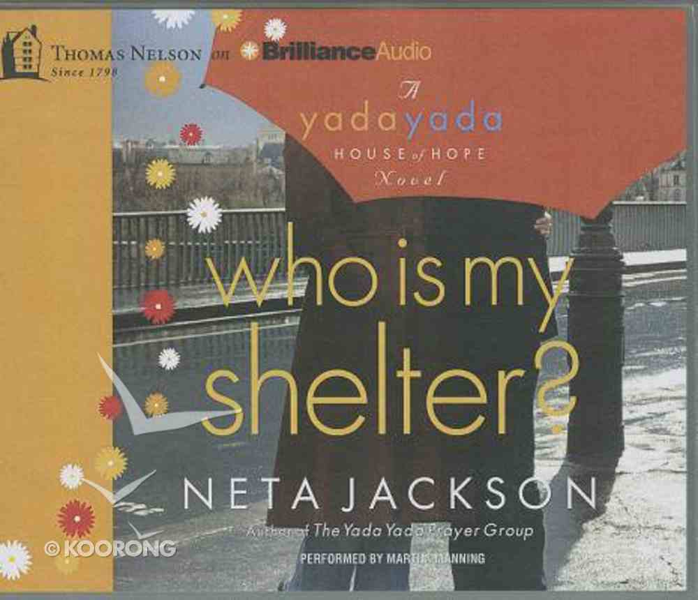 Who is My Shelter? (Unabridged, 10 CDS) (#04 in Yada Yada House Of Hope Audio Book Series) CD