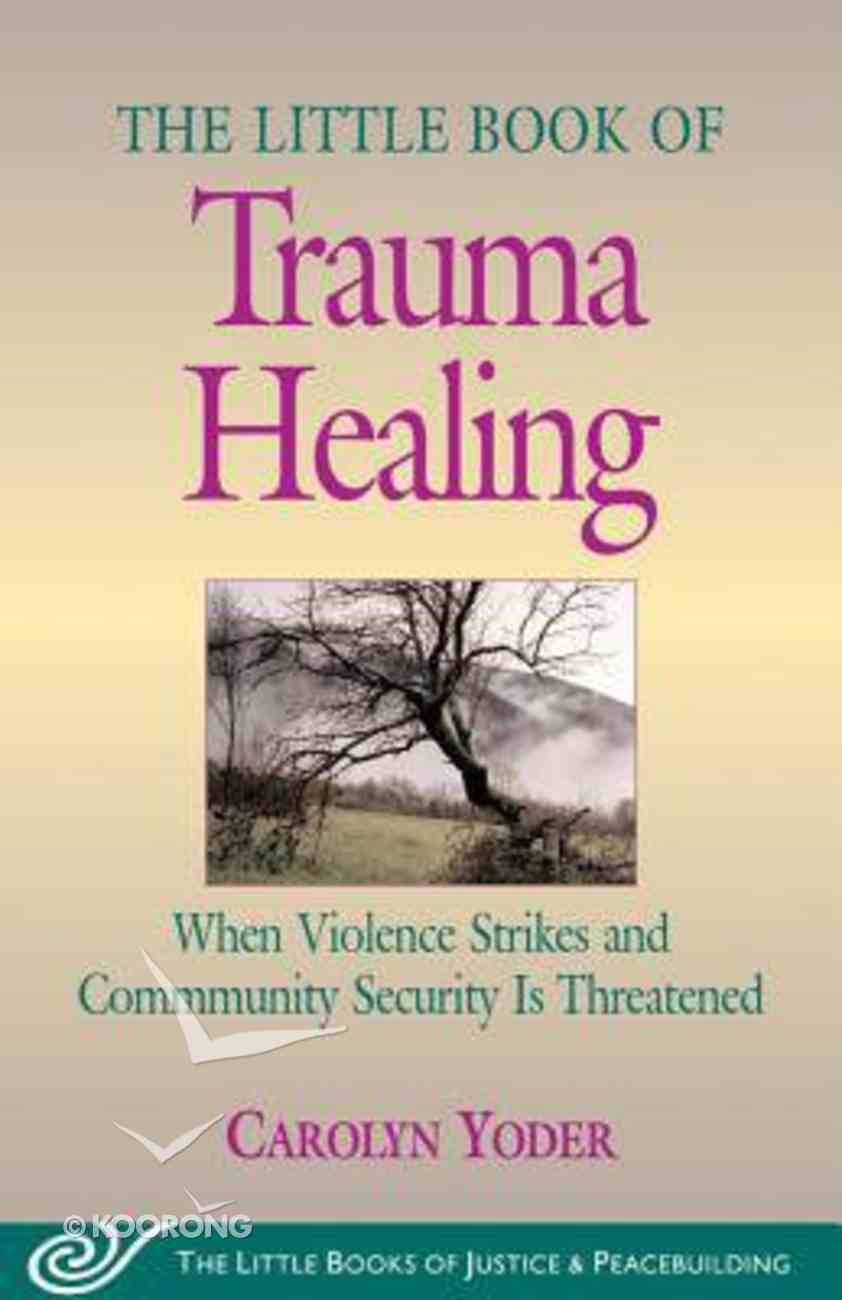 The Little Book of Trauma Healing Paperback