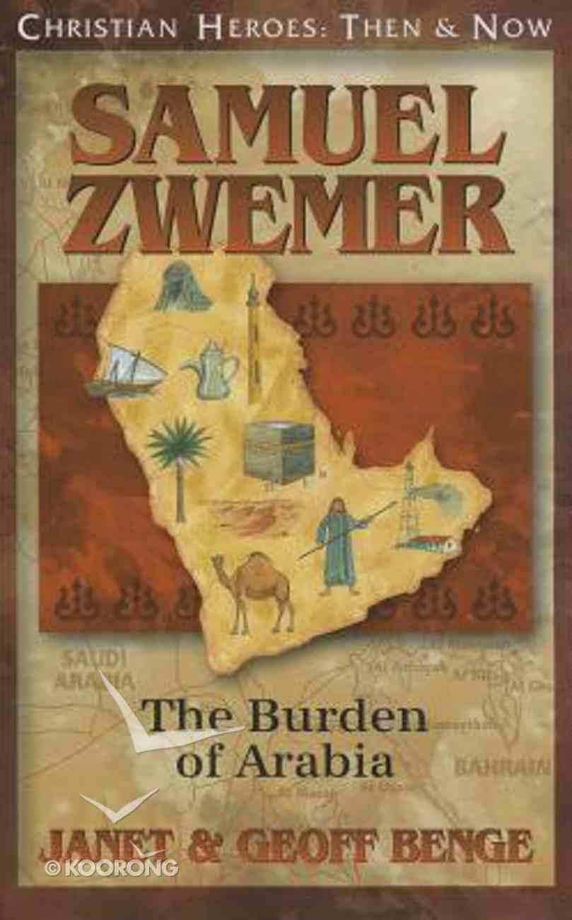 Samuel Zwemer (Christian Heroes Then & Now Series) Paperback