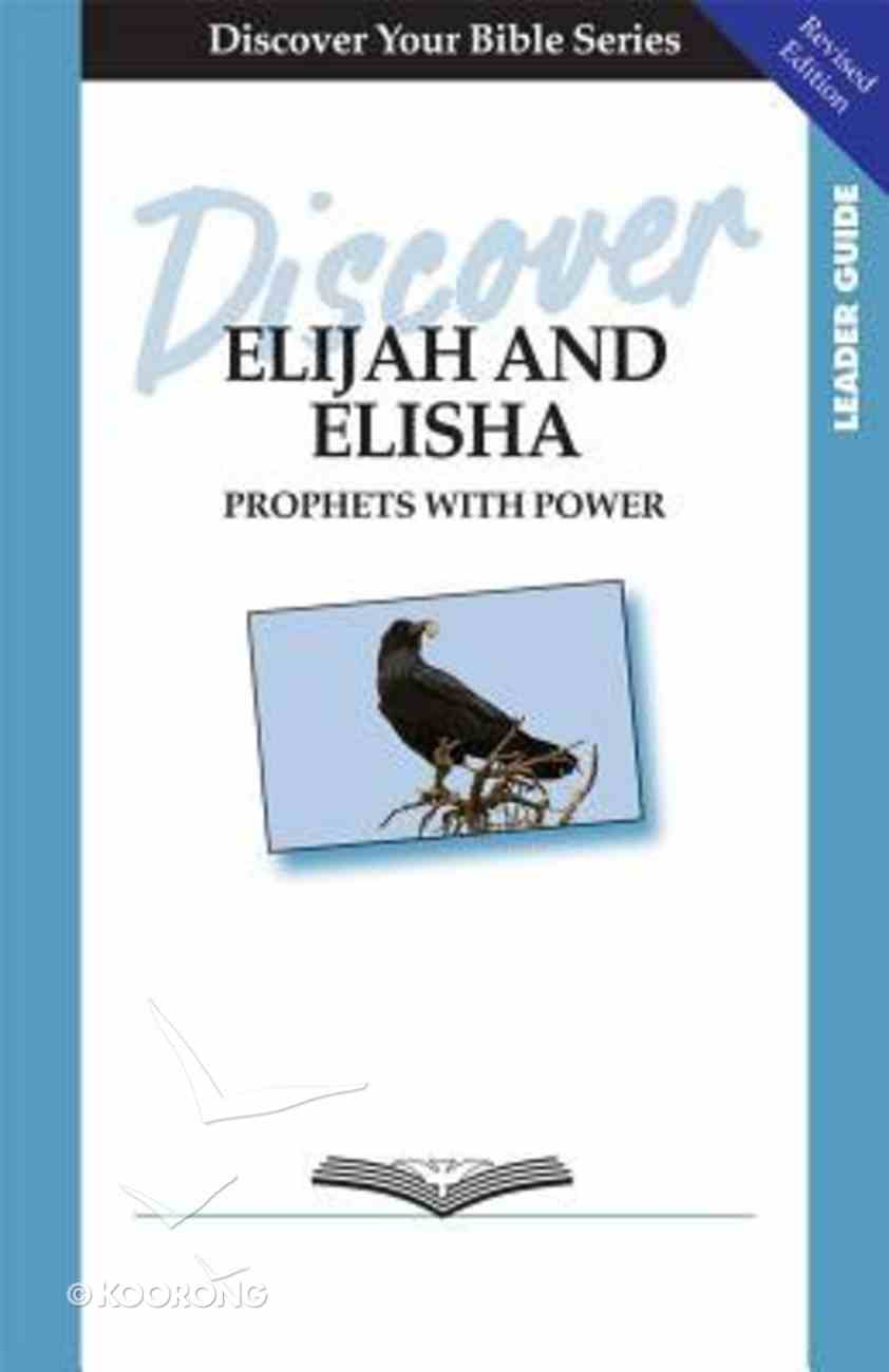 Elijah and Elisha (Leader Guide, 10 Sessions, Intermediate) (Discover Your Bible Series) Paperback
