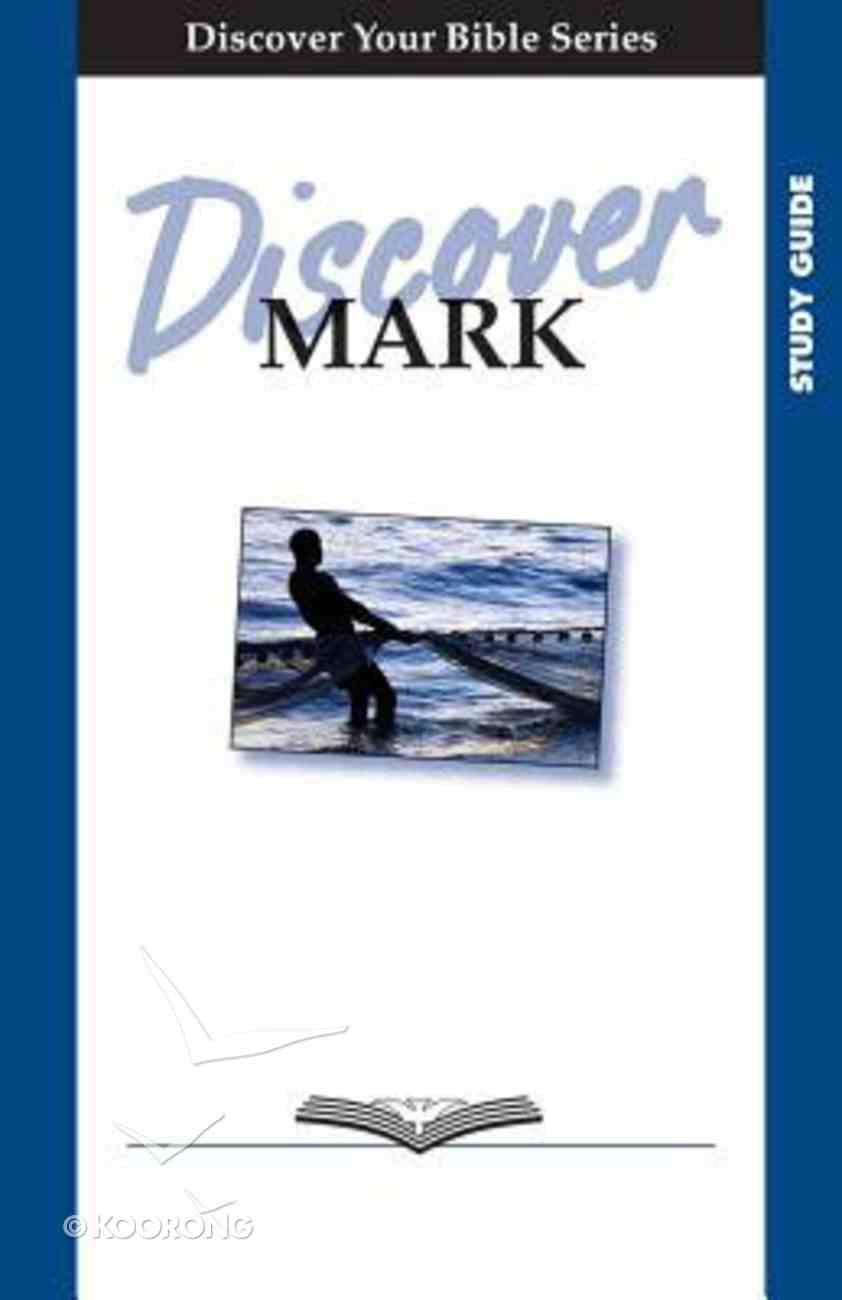 Mark (Study Guide, 12 Sessions, Basic) (Discover Your Bible Series) Paperback
