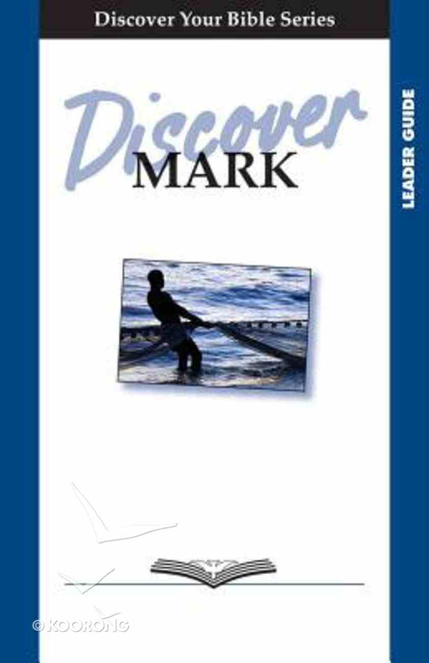 Mark (Leader Guide, 12 Sessions, Basic) (Discover Your Bible Series) Paperback
