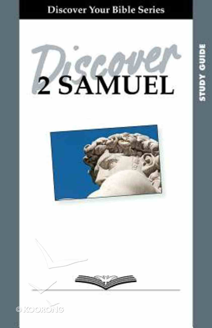 2 Samuel (Study Guide, 12 Sessions, Intermediate) (Discover Your Bible Series) Paperback