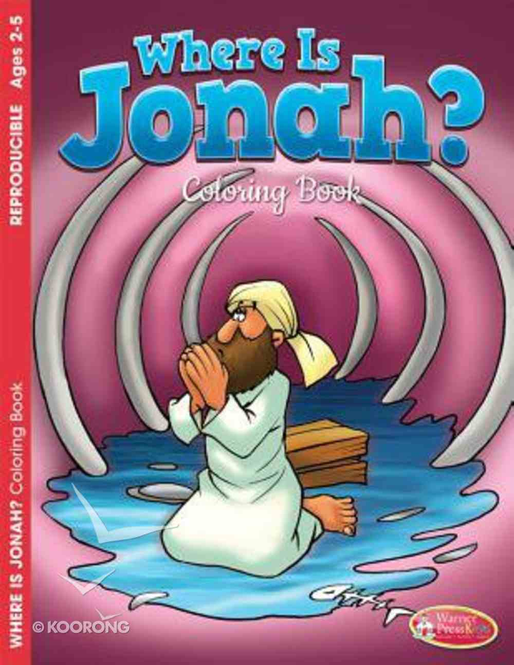 Where is Jonah? (Ages 2-5, Reproducible) (Warner Press Colouring/activity Under 5's Series) Paperback