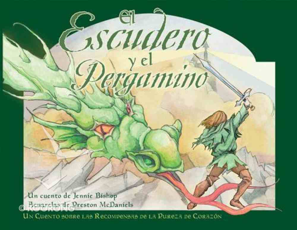 The Squire and the Scroll: A Tale of the Rewards of a Pure Heart (Spanish Edition) Paperback