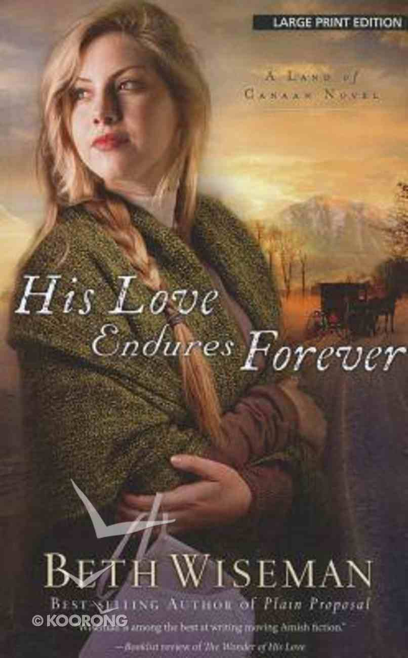His Love Endures Forever (Large Print) (#03 in Land Of Canaan Series) Paperback