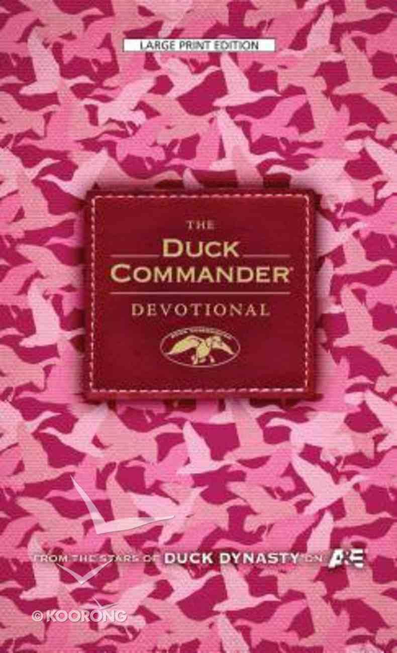 Duck Commander Devotional, the (Large Print) (Pink Camo Edition) Hardback